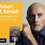 ROBERT J. SZMIDT - SPOTKANIE AUTORSKIE - ŁÓDŹ